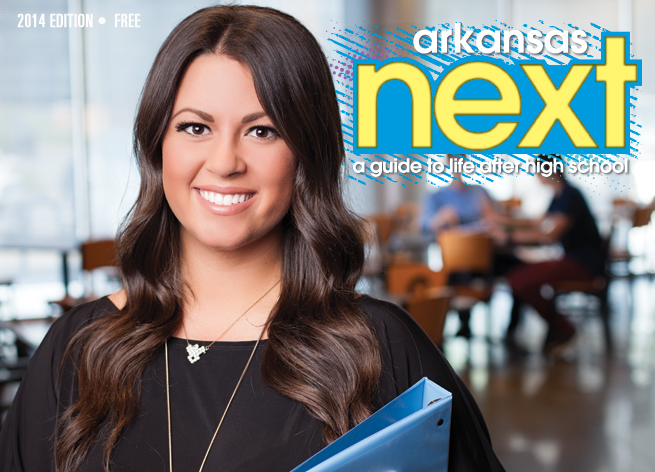 Inside the 2014 Issue of Arkansas Next: A Guide to Life After High School