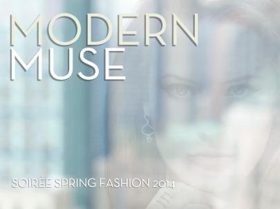 Modern Muse: Soirée Spring Fashion 2014 (Soirée Special Promotion)