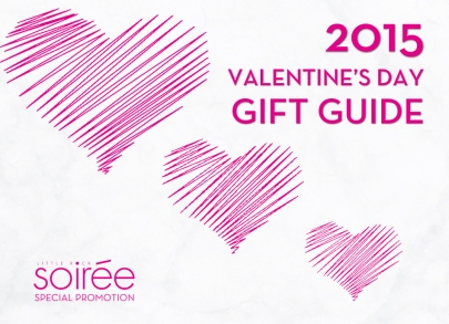 2015 Valentine's Day Gift Guide (Soiree Special Promotion)