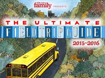 Little Rock Family's 2015-2016 Ultimate Field Trip Guide: 96 Educational Adventures for Arkansas Students