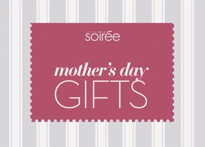 2016 Soirée Mother's Day Gift Guide
