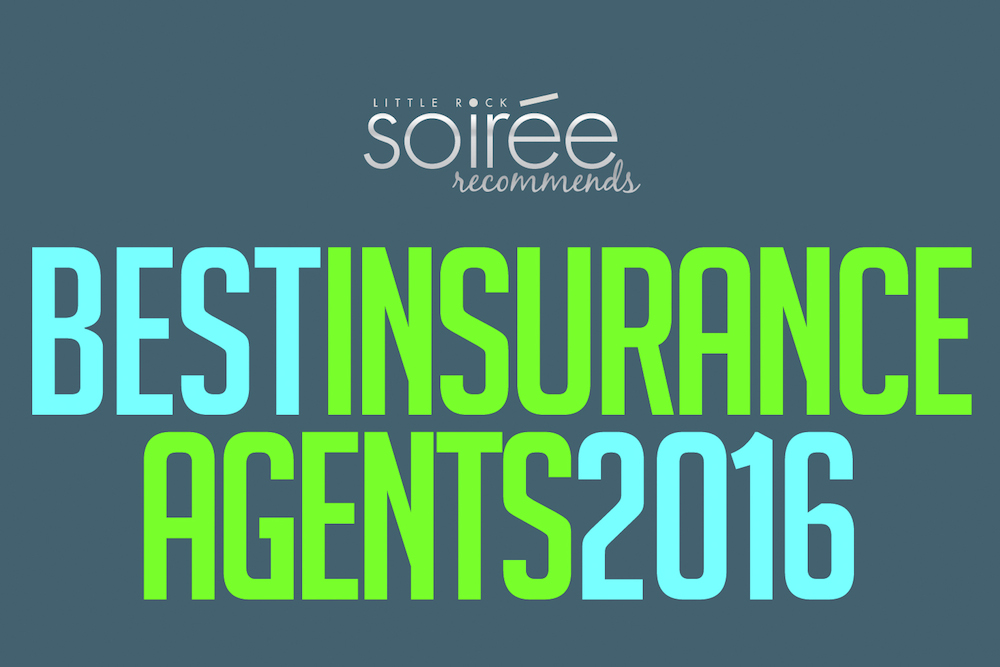 the little rock soir e annual best insurance agents special feature