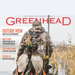 Greenhead 2016-17: Arkansas Duck Hunting Magazine Now on Newstands