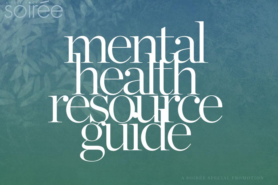 Little Rock Soirée 2017 Mental Health Resource Guide