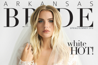 It's Here! Inside the New Spring/Summer 2018 Issue of Arkansas Bride